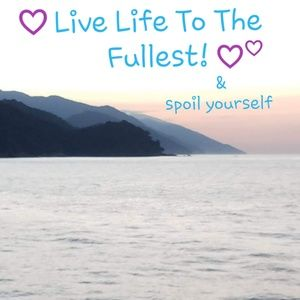 Other - Live Life To The Fullest!